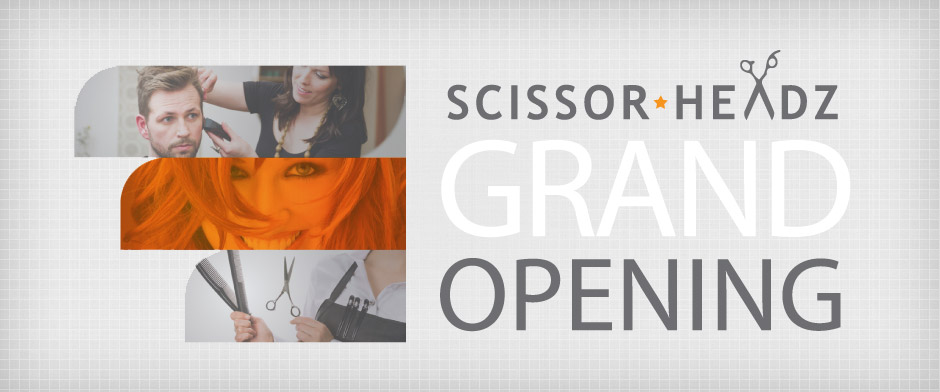 Grand Opening! Scissor Headz!