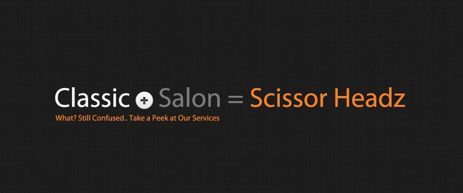 Classic + Salon = Scissor Headz